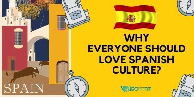 Reasons Everyone Loves Spanish Culture